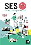 SES 1re - Sciences Economiques et Sociales Éd. 2019 - Livre de l'élève...