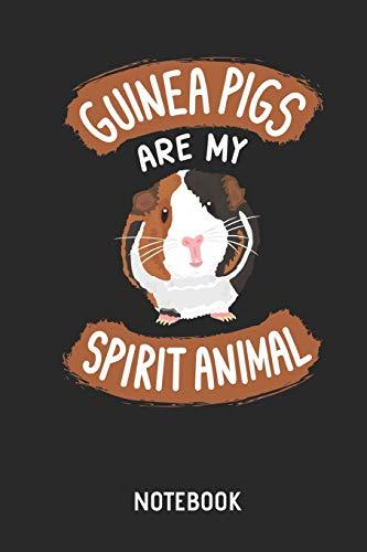 Guinea Pigs Are My Spirit Animal     Notebook: Liniertes Mehrschweinchen Notizbuch & Schreibheft für Frauen Männer und Kinder. Eine tolle Geschenk Idee für alle Meerschweinchen Freunde.