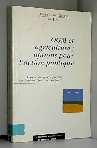 OGM ET AGRICULTURE: OPTION POUR L'ACTION PUBLIQUE par Bernard Chevassus-au-Louis