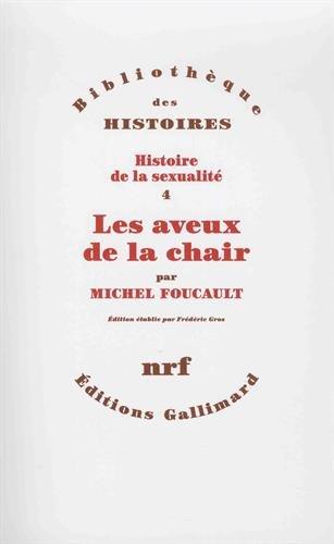 Histoire de la sexualité, IV:Les aveux de la chair par Michel Foucault