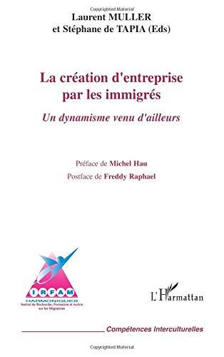 Création d'entreprise par les immigrés : un dynamisme venu d'ailleurs