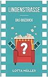 Lindenstraße: Das Quizbuch von Hans W. Geißendörfer über die Familie Beimer bis Else Kling