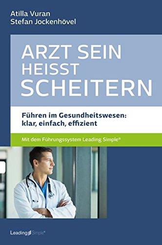 eitern - Führen im Gesundheitswesen: klar, einfach, effizient (Gesundheitswesen Führung)