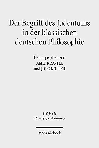 Der Begriff des Judentums in der klassischen deutschen Philosophie (Religion in Philosophy and Theology)