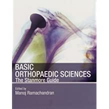 Basic Orthopaedic Sciences: The Stanmore Guide (Hodder Arnold Publication) by Ramachandran, Manoj 1st (first) Edition (2006)