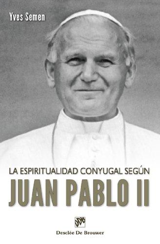 La espiritualidad conyugal según Juan pablo II (Biblioteca Manual Desclée) por Yves Semen