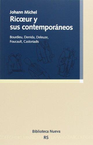 Ricoeur y sus contemporáneos: Bourdieu, Derrida, Deleuze, Foucault, Castoriadis (RAZON Y SOCIEDAD) por Johann Michel