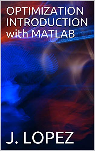 OPTIMIZATION INTRODUCTION with MATLAB (English Edition)