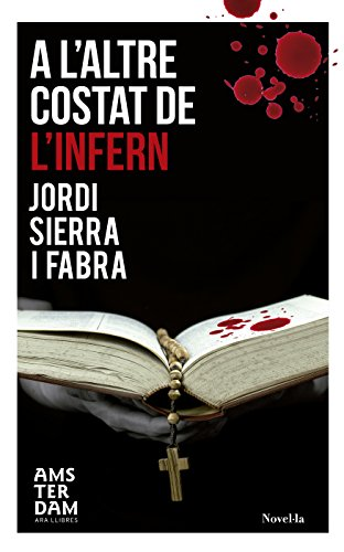 A l'altre costat de l'infern (Novel-La (amsterdam)) (Catalan Edition) por Jordi Sierra i Fabra