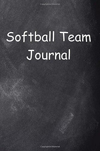 Softball Team Journal Chalkboard Design: (Notebook, Diary, Blank Book) (Sports Journals Notebooks Diaries)