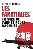 Les Fanatiques - Histoire de l'armée rouge japonaise by Michaël Prazan(2002-05-12) - Seuil - 01/01/2002