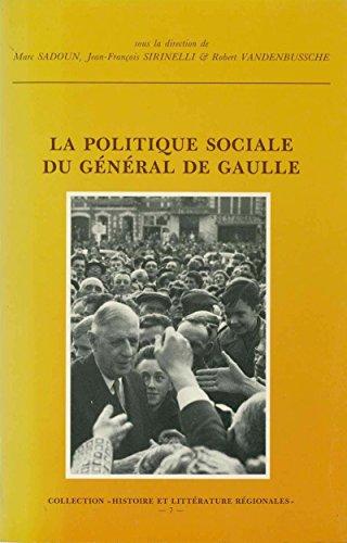 La politique sociale du général de Gaulle (Histoire et littérature du Septentrion (IRHiS))