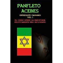 Panfleto Acebes.: El libro sobre la marihuana políticamente más influyente. (Expediente Cannabis)