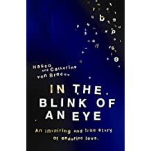 In the Blink of an Eye: An Inspiring And True Story Of Enduring Love (English Edition)