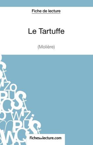 Le Tartuffe de Molière (Fiche de lecture): Analyse Complète De L'oeuvre