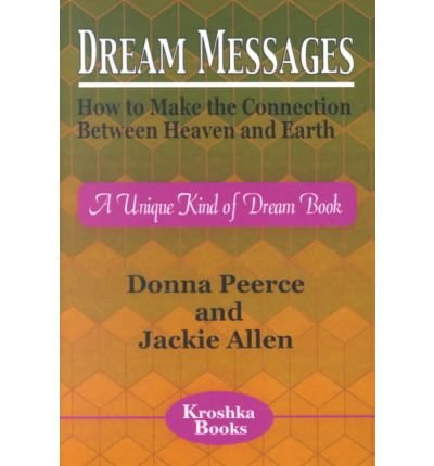 Dream Messages How To Make The Connection Between Heaven Earth A Unique Kind Of Book And