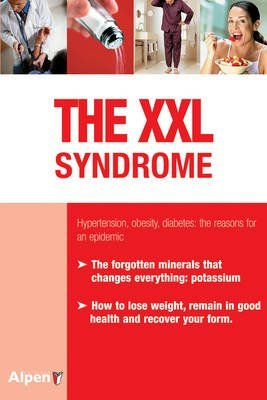 [(The XXL Syndrome : Hypertension, Obesity, Diabetes : The Reasons for an Epidemic)] [By (author) Dr. Max Rombi] published on (November, 2010)