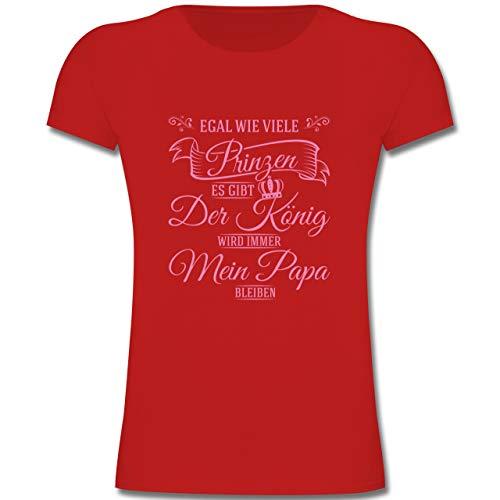 Sprüche Kind - Egal wie viele Prinzen es gibt - Der König Wird Immer Mein Papa bleiben - 128 (7/8 Jahre) - Rot - F131K - Mädchen Kinder T-Shirt
