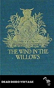 The Wind in the Willows (Original Illustrated Edition) by [Grahame, Kenneth]