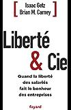 Liberté & Cie : Quand la liberté des salariés fait le bonheur des entreprises (Documents)