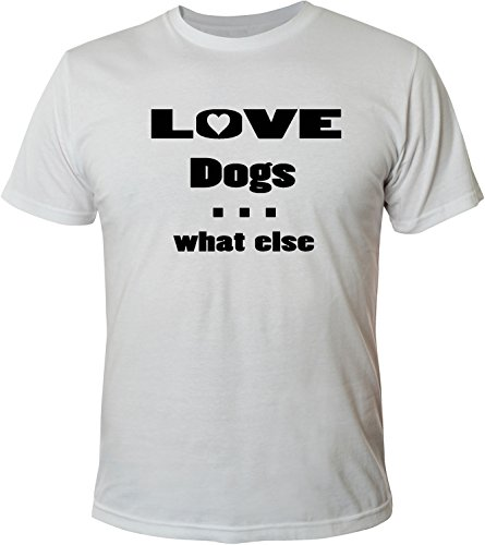 Mister Merchandise Herren Men T-Shirt Love Dogs - what else Tee Shirt bedruckt Weiß