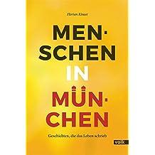 Menschen in München: Geschichten, die das Leben schrieb