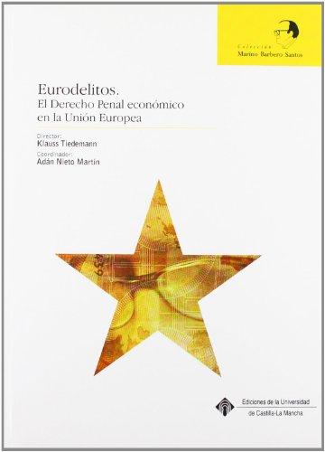 Eurodelitos. El derecho penal económico en la Unión Europea (MARINO BARBERO SANTOS)