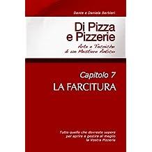 Di Pizza e Pizzerie, Capitolo 7 - LA FARCITURA (Italian Edition)