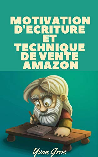 Couverture du livre Motivation d'écriture et technique de vente Amazon