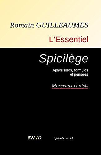 Spicilège: Romain Guilleaumes : L'Essentiel (French Edition)