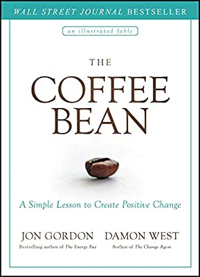 The Coffee Bean: A Simple Lesson to Create Positive Change from John Wiley & Sons