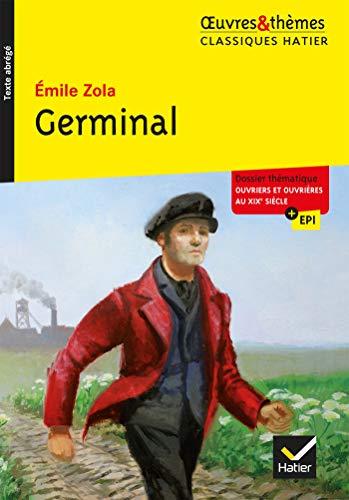 Germinal: suivi d un dossier thématique « Ouvriers et ouvrières au XIXe siècle » par Émile Zola