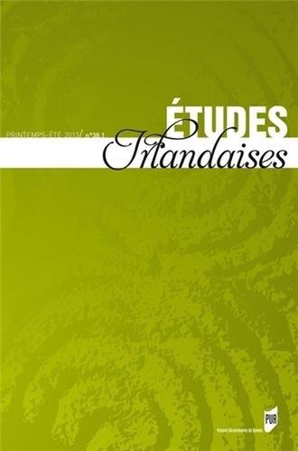 Etudes irlandaises, N 38-1, Printemps-t 2013 :
