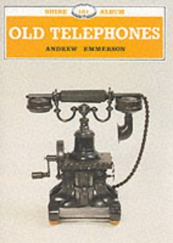 Old Telephones (Shire Library) by Andrew Emmerson (2010-10-11)