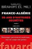France-Algérie - 50 ans d'histoires secrètes-Vol.2 (Documents) - Format Kindle - 9782213708010 - 14,99 €