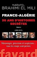 France-Algérie - 50 ans d'histoires secrètes-Vol.2 de Naoufel Brahimi El Mili