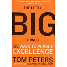 [(The Little Big Things: 163 Ways to Pursue Excellence)] [ By (author) Thomas J. Peters ] [August, 2012]