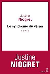 Le syndrome du varan par Justine Niogret