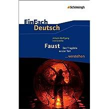 EinFach Deutsch ...verstehen: Johann Wolfgang von Goethe: Faust I