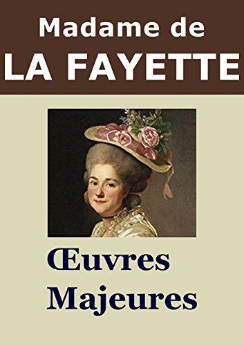 MADAME DE LA FAYETTE - Oeuvres: La Princesse de Montpensier, La Princesse de Clves, Zayde, La Comtesse de Tende, ... (Annot)