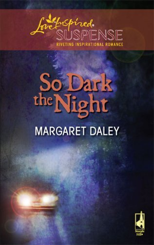 So Dark the Night (Steeple Hill Love Inspired Suspense #43) by Margaret Daley (2007-03-13)