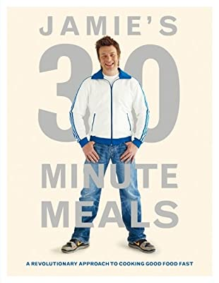 Jamie's 30-Minute Meals: A Revolutionary Approach to Cooking Good Food Fast by Michael Joseph