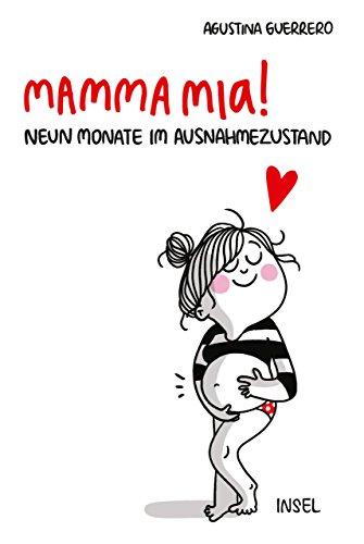 Mamma mia!: Neun Monate im Ausnahmezustand (insel taschenbuch)