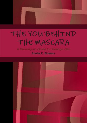 The You Behind the Mascara: A Growing-up Guide for Teenage Girls