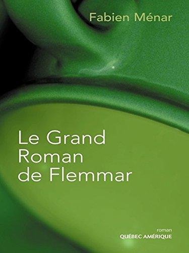 Livre gratuits en ligne Le Grand Roman de Flemmar epub, pdf