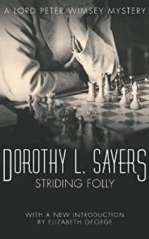Striding Folly: Lord Peter Wimsey Book 15 (Lord Peter Wimsey Series) by [Sayers, Dorothy L]