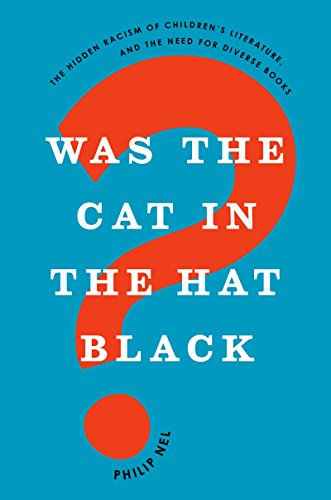 Was the Cat in the Hat Black?: The Hidden Racism of