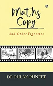 Maths Copy: And Other Vignettes
