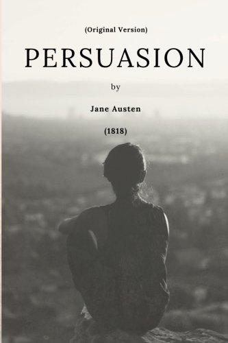Persuasion by Jane Austen (1818) Original Version: Persuasion by Jane Austen (1818) Original Version: Volume 1 por Jane Austen