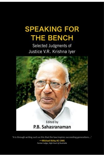 Speaking for the Bench: Selected Judgments of Justice V.R. Krishna Iyer
